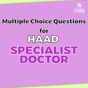 Multiple Choice Questions for HAAD Specialist Doctor