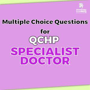 Multiple Choice Questions for QCHP Specialist Doctor