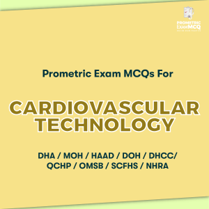 Prometric Exam MCQs For Cardiovascular Technology