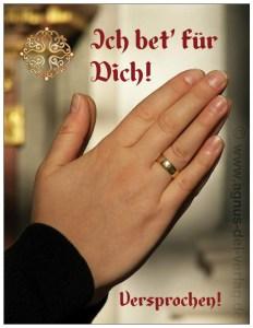"""""""Ich bet für Dich! - Versprochen."""""""