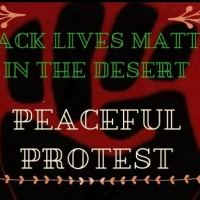Black Lives Matter in the Desert: A Peaceful Protest in Palm Springs