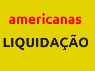 A Lojas Americanas e a Americanas.com promovem grande liquidação