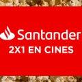 2×1 en Cinépolis con Banco Santander