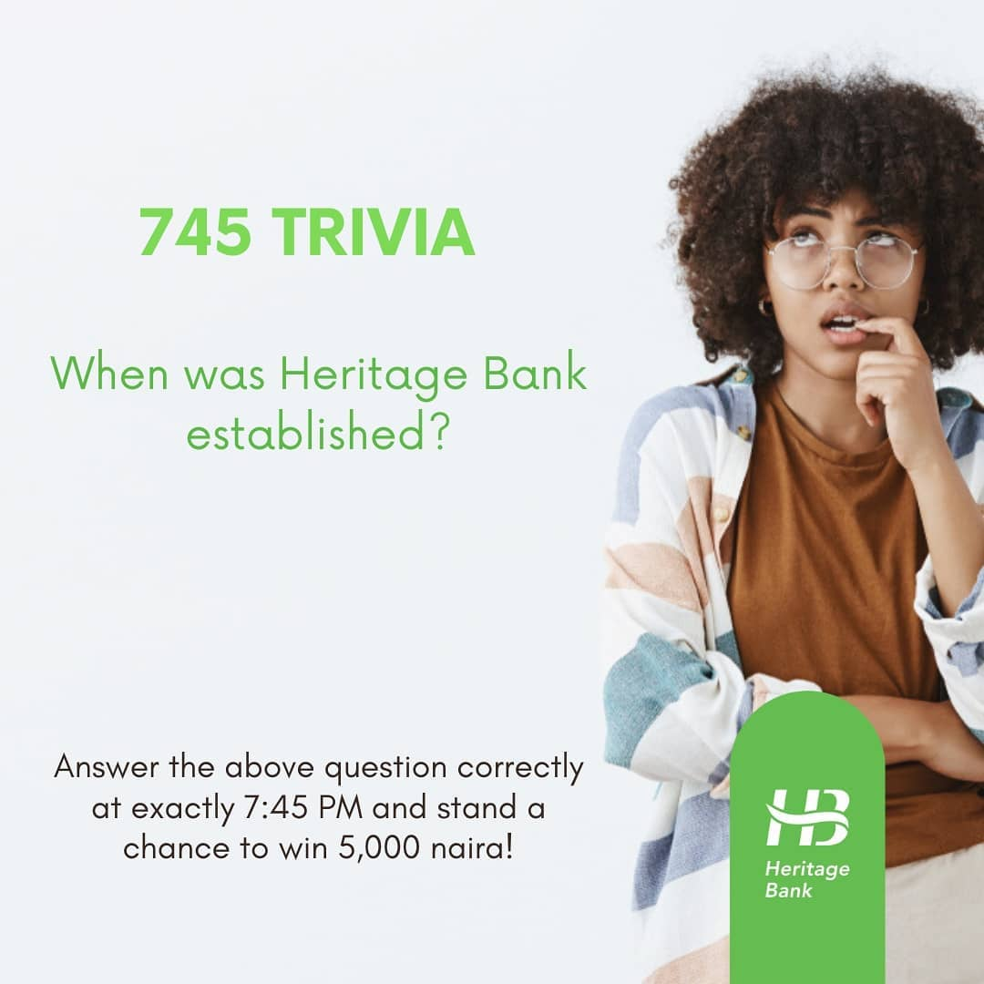 Join Heritage Bank *745# Trivia at 7:45pm Today and Win N5000