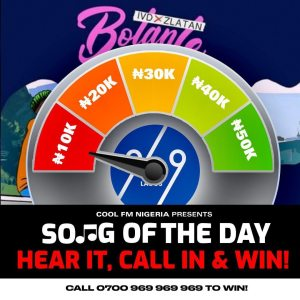 Win N10,000 in CoolFM969 Song of the Day Challenge.