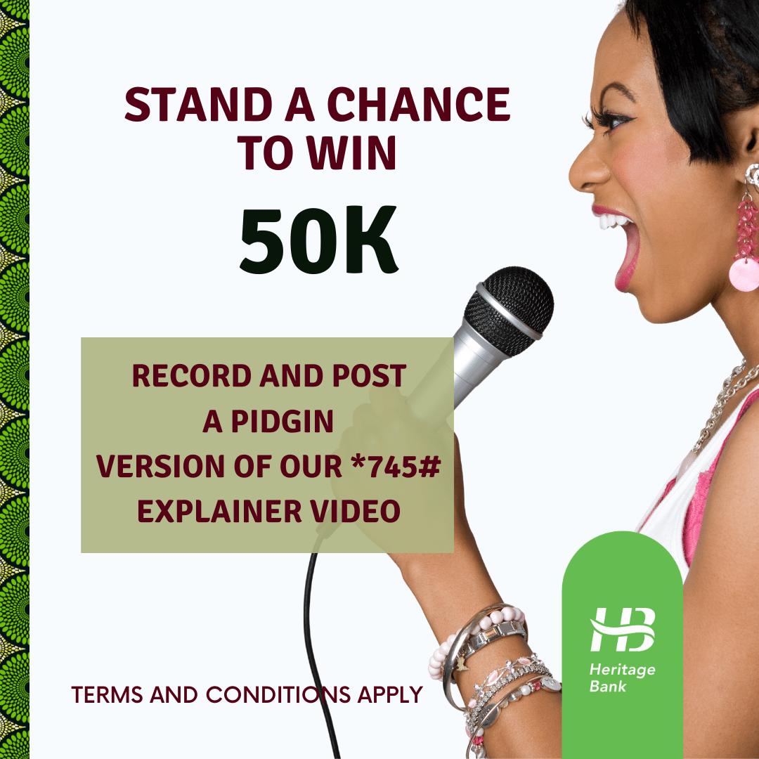 Win N50,000 In Heritage Bank Pidgin Video Challenge