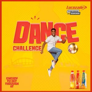 Lucozade Nigeria Dance Challenge Coming up This May 2020.