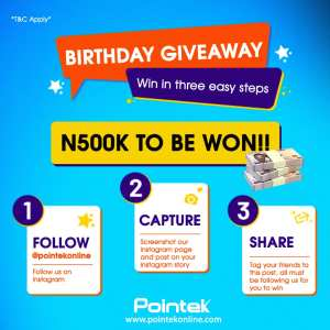 N500K To be Won as The MD of Pointek is giving 100  Followers Cash Rewards in Celebration of his Birthday.