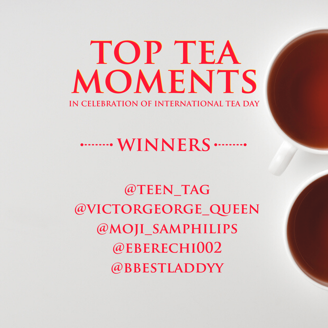 Winners of #TopTeaMoments International Tea Day Giveaway, Announced !!!