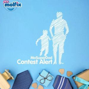 Participate in the Molfix #MoSuperDad Contest to Win a gift Voucher for Your MoDad.