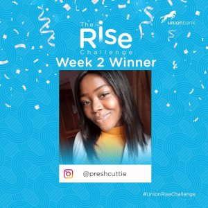 Meet The N250k Week 2 Winners of The Rise Challenge By Union Bank.