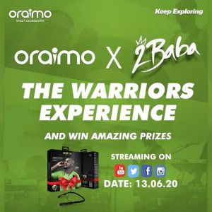 Win Amazing Prizes in Oraimo X 2Baba The Warriors Experience