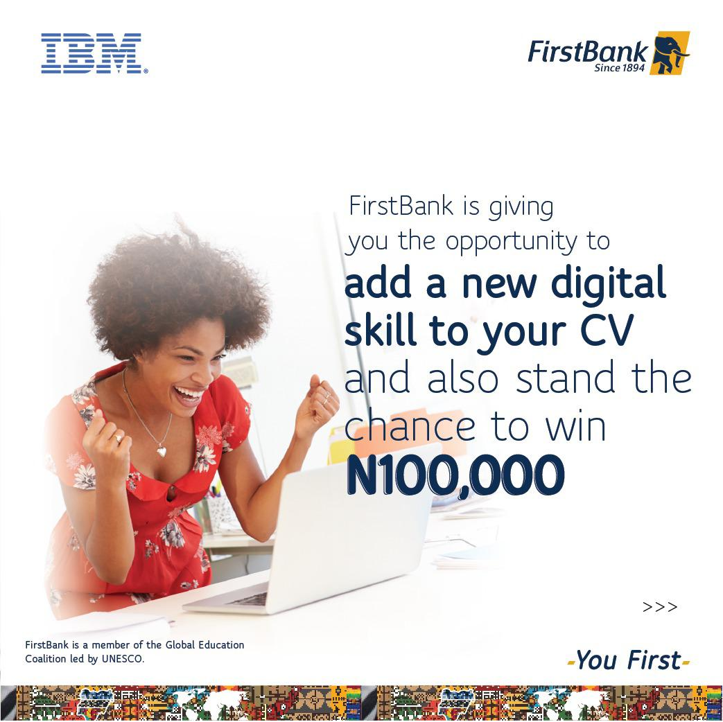Add a New Digital Skill to Your CV and Stand a Chance to Win N100,000 with First Bank.