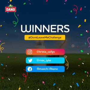 Congratulations to Winners of Dano Milk #DontLeaveMeChallenge.