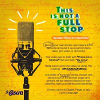 Join the Lacasera THIS IS NOT A FULL STOP, Spoken Word Competition and Win Prizes.