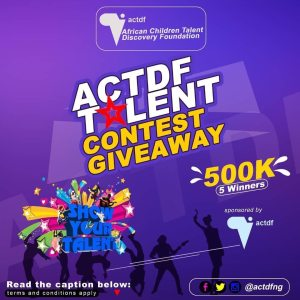 N500K For Grabs in ACTDF Talent Contest Giveaway.