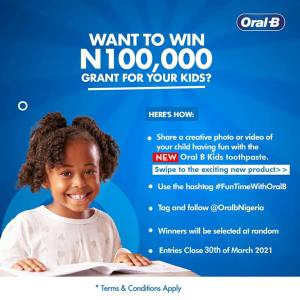 Want to Win N100k Grant For Your Kids? Join OralB Nigeria #FunTimeWithOralB Challenge.