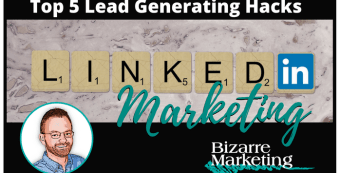 LinkedIn Marketing Top 5 Lead Generating Hacks