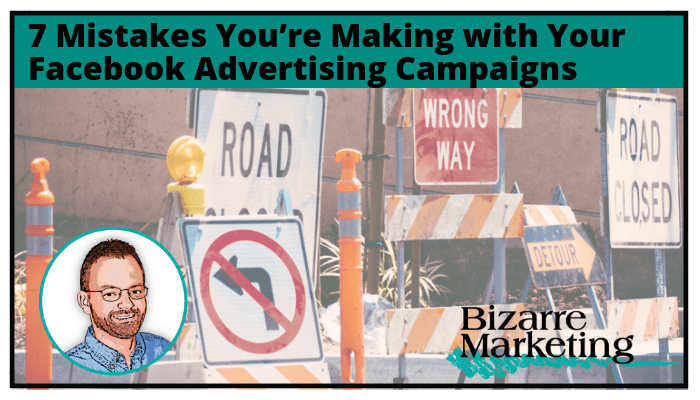 7 Facebook Marketing Mistakes