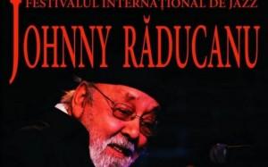 """Festivalul Internațional de Jazz """"Johnny Răducanu"""""""
