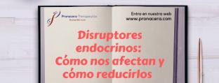 DISRUPTORES ENDOCRINOS: CÓMO NOS AFECTAN Y CÓMO REDUCIRLOS