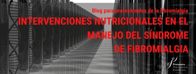 Intervenciones nutricionales en el manejo del Síndrome de Fibromialgia.