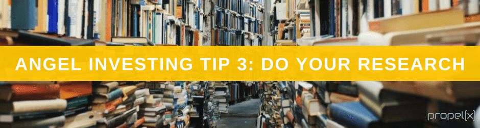 Angel Investing Tips 3: Do Your Research