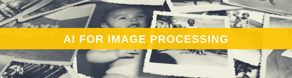 Artificial Intelligence for Image Processing