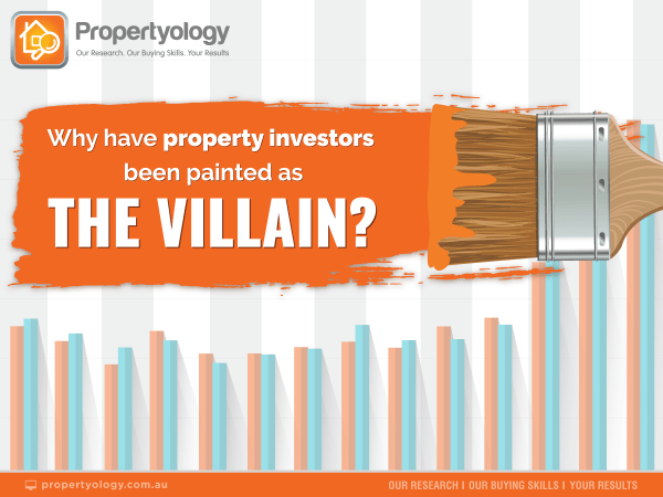 Why have property investors been painted as villains?