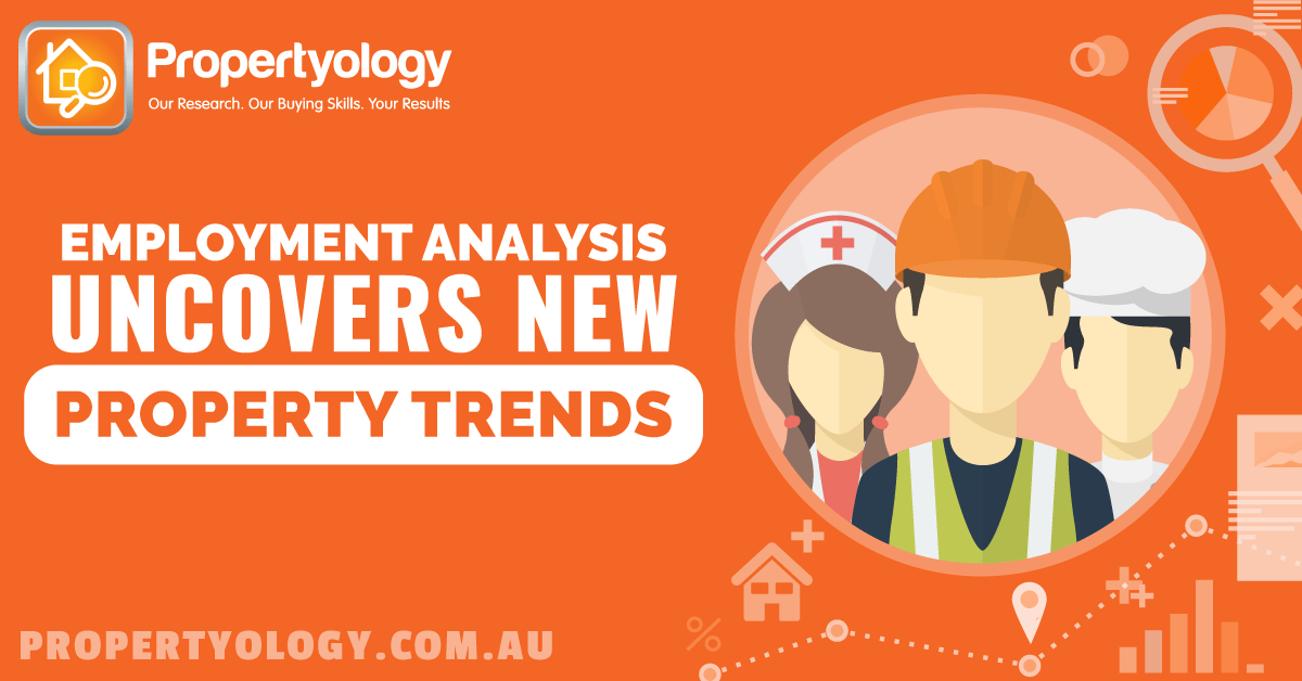Propertyology Brisbane Property Investment Employment Trends