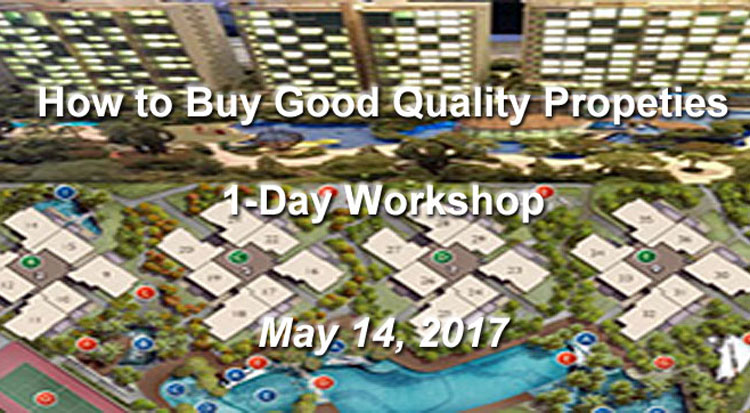 How to Buy Good Quality Properties 1-Day Workshop (May 14, 2017)
