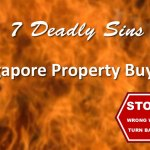The 7 deadly sins of Singapore property buyers