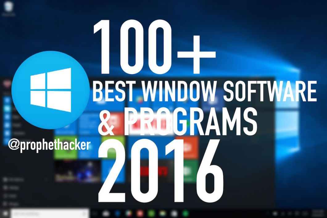 100+ Best Window Software and Programs for 2016