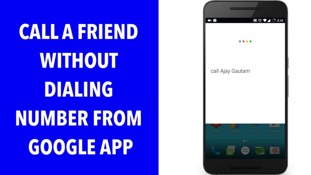 Call a Friend without Dialing Number from Google App