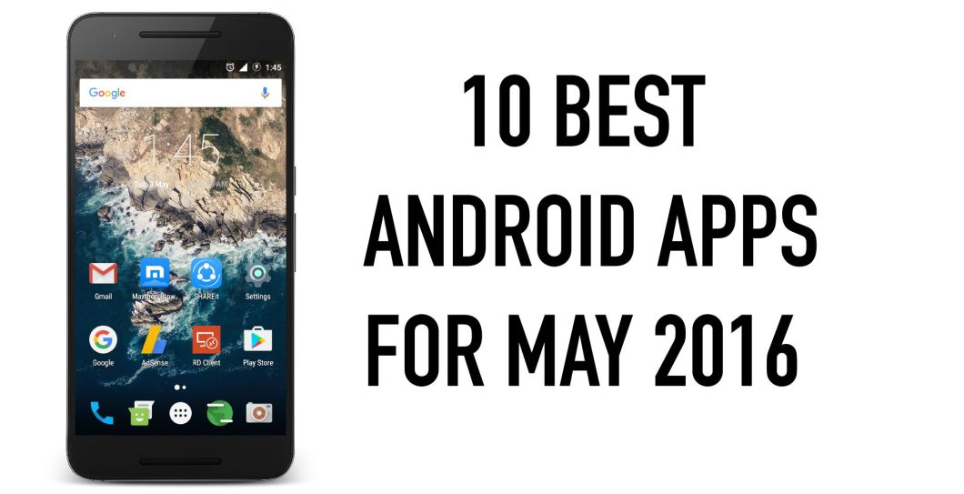 10 Best Android Apps for May 2016