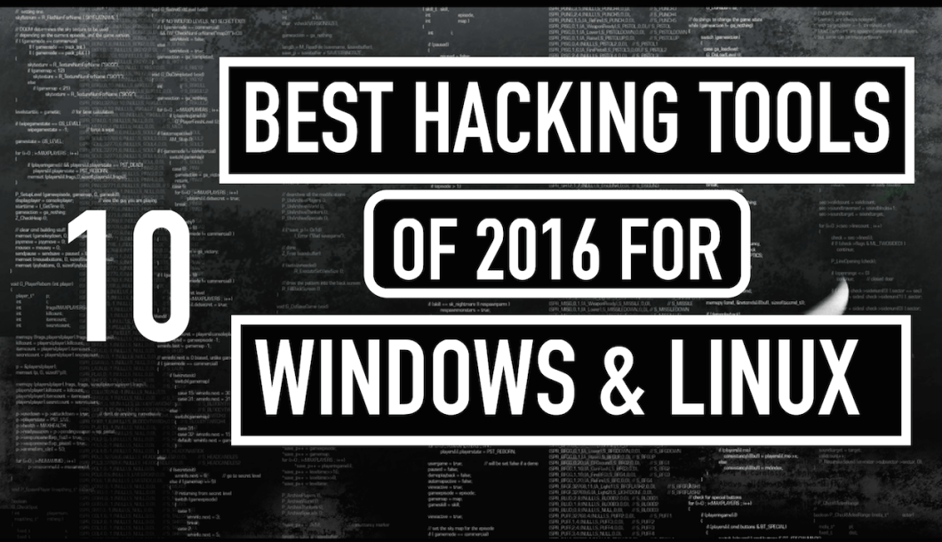 Top 10 Best Free Hacking Tools Of 2016 For Windows and Linux