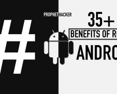 Top 35 Benefits For Rooting Android Phone