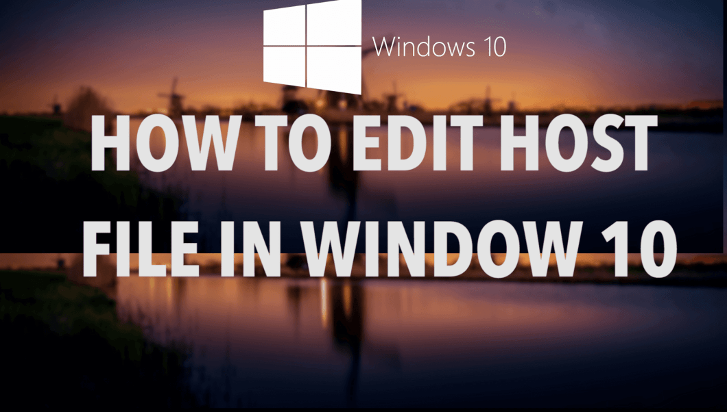 How to Edit Host File in Window 10 PC
