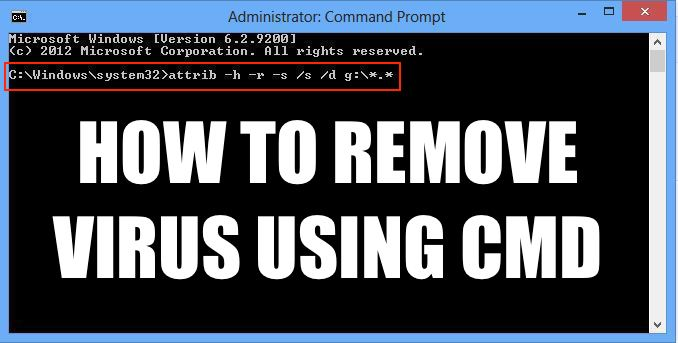 How To Remove Virus From USB Or Any Drive On Windows 10 Using CMD