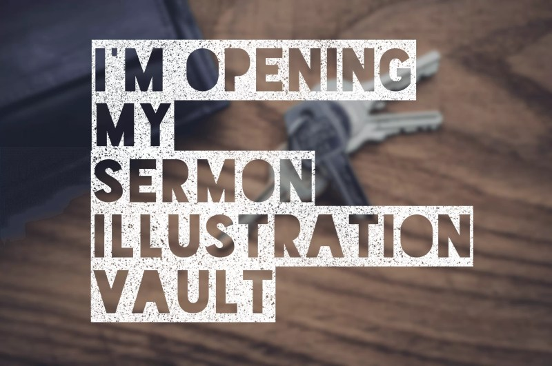 opening my sermon illustration vault
