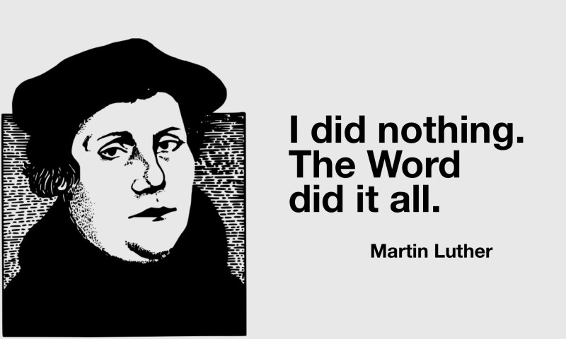 Martin Luther quote on God's Word, the Bible in preaching
