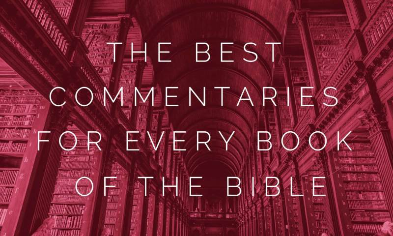 The Best Commentaries For Every Book Of Bible