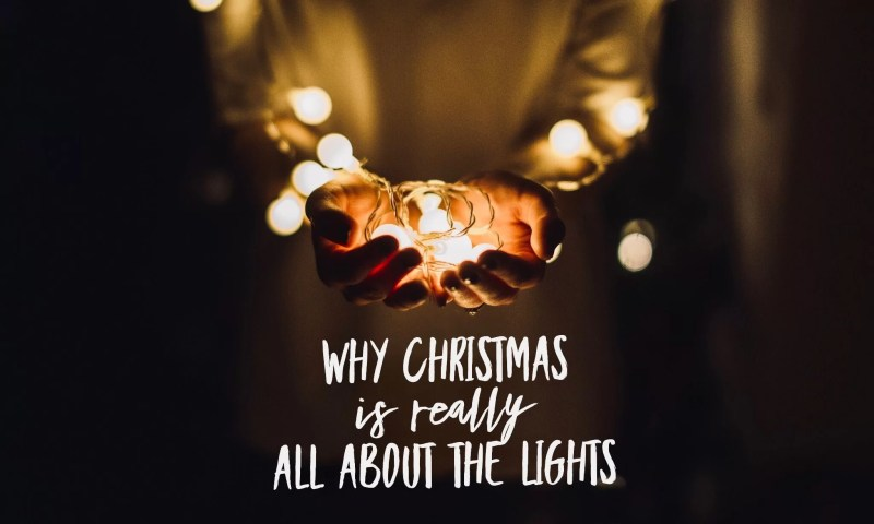 Why Christmas Is Really All About the Lights