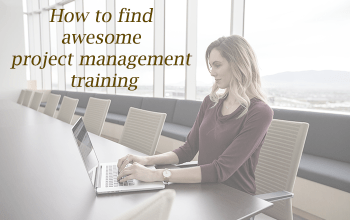 How to Find Awesome Project Management Training