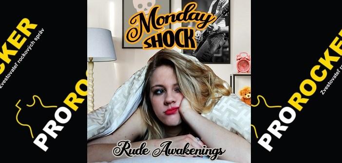 MONDAY SHOCK - Rude Awakenings
