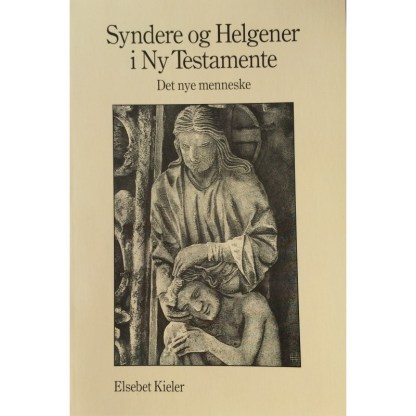 SYNDERE OG HELGENER I NY TESTAMENTE - Det nye menneske