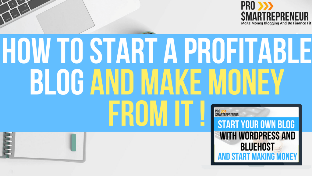 How To Start A Profitable Blog-2018 UPDATE