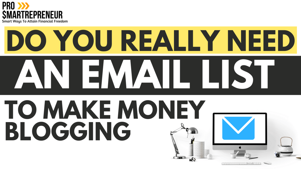 Do You Really Need An Email List To Make Money Blogging