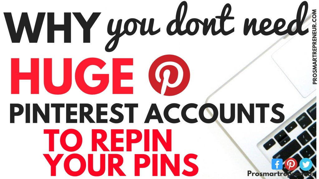 Why You Don't Need Massive Pinterest Accounts To Repin Your pins To Go Viral