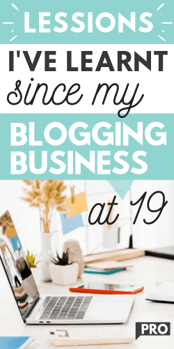 Things I've Learned Since Starting My Own Blogging Business at 19 Pinterest image